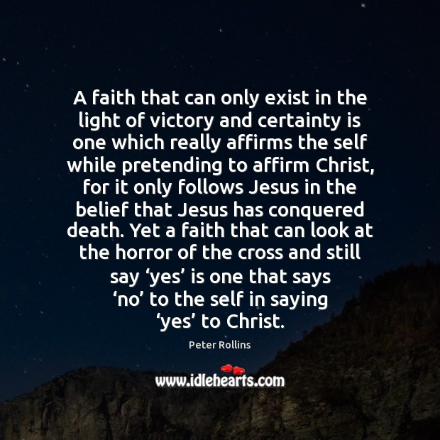 A faith that can only exist in the light of victory and Image