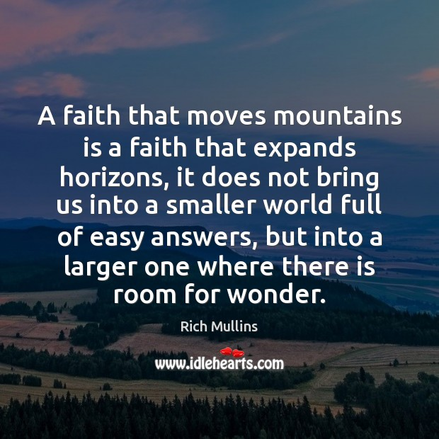 Image, A faith that moves mountains is a faith that expands horizons, it