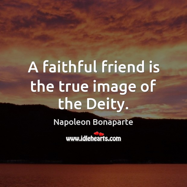 Image about A faithful friend is the true image of the Deity.