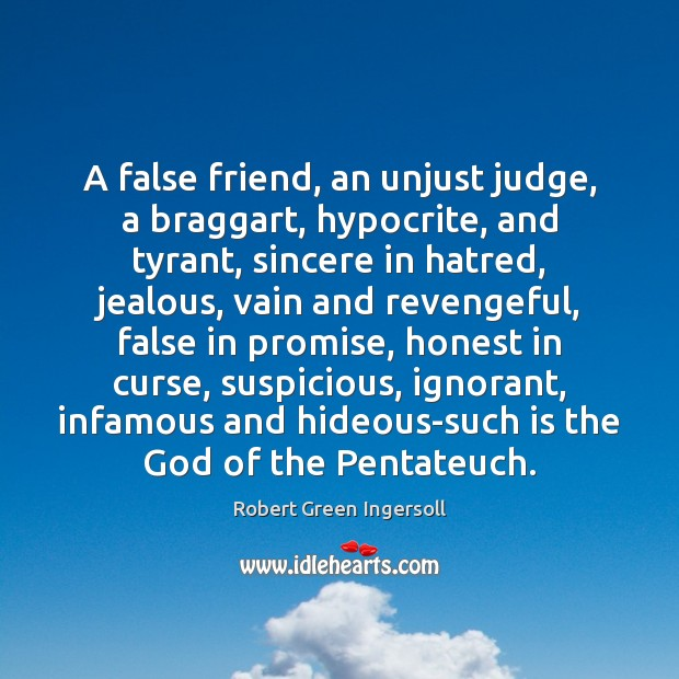 Image, A false friend, an unjust judge, a braggart, hypocrite, and tyrant, sincere