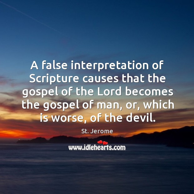 A false interpretation of Scripture causes that the gospel of the Lord Image