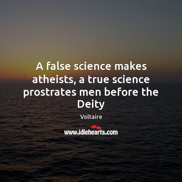 Image, A false science makes atheists, a true science prostrates men before the Deity