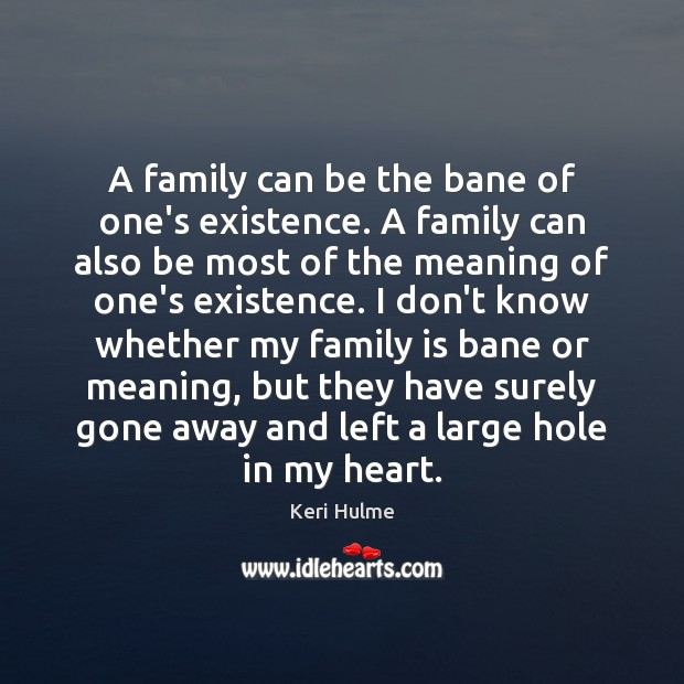 A family can be the bane of one's existence. A family can Image