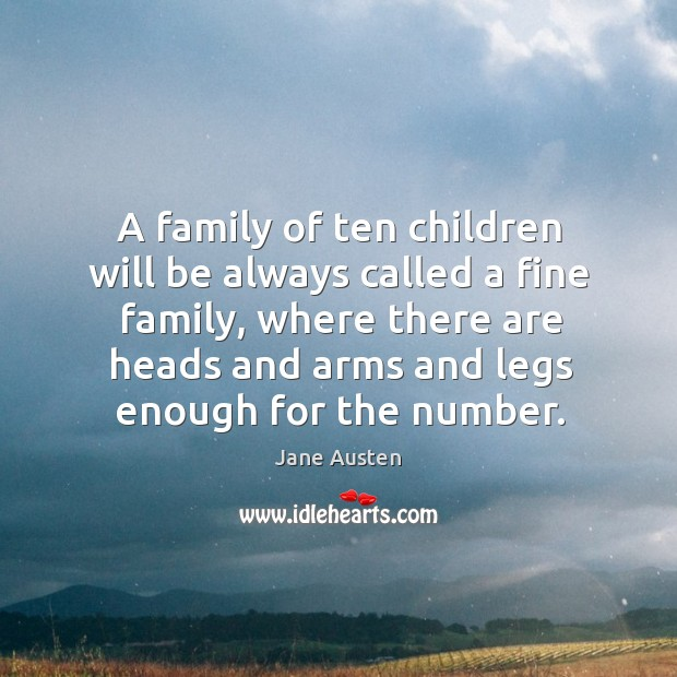Image, A family of ten children will be always called a fine family,