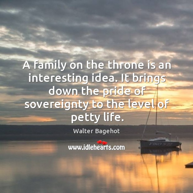 Image, A family on the throne is an interesting idea. It brings down the pride of sovereignty