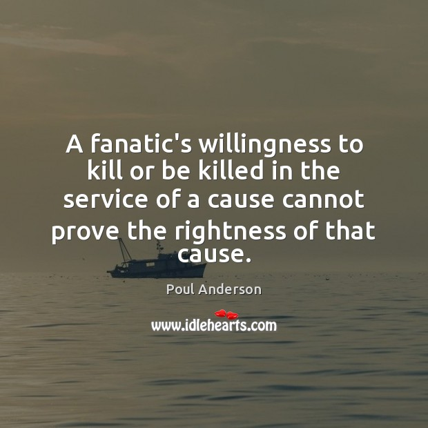 A fanatic's willingness to kill or be killed in the service of Image