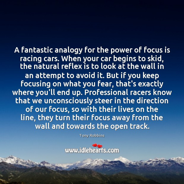 Image, A fantastic analogy for the power of focus is racing cars. When