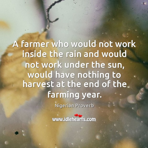 Image, A farmer who would not work inside the rain and would not work