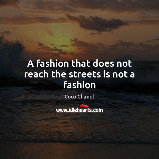 A fashion that does not reach the streets is not a fashion Image
