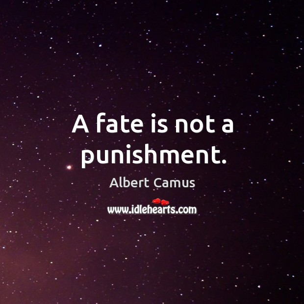 Image, A fate is not a punishment.
