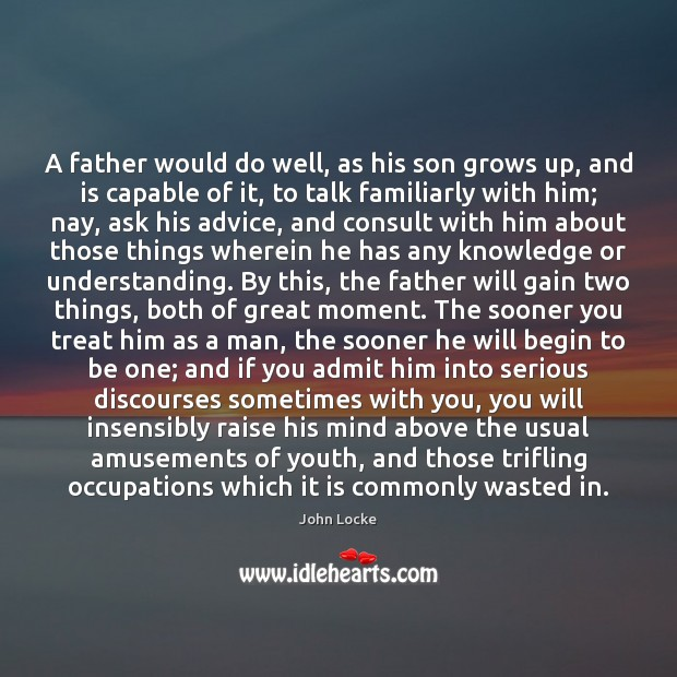 A father would do well, as his son grows up, and is Image