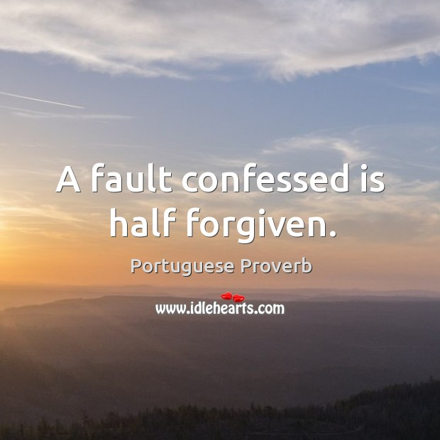 Image about A fault confessed is half forgiven.