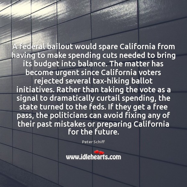 A federal bailout would spare California from having to make spending cuts Image