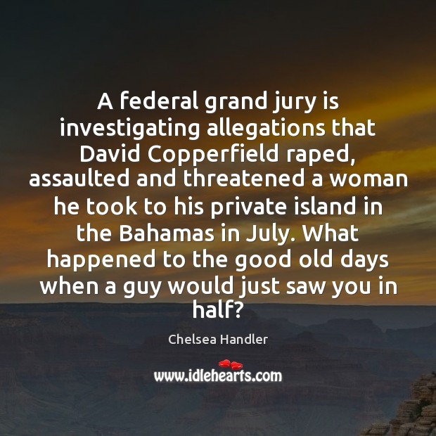 Image, A federal grand jury is investigating allegations that David Copperfield raped, assaulted