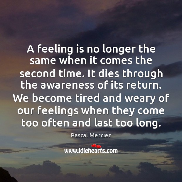 A feeling is no longer the same when it comes the second Image