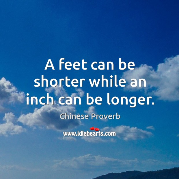 Image, A feet can be shorter while an inch can be longer.