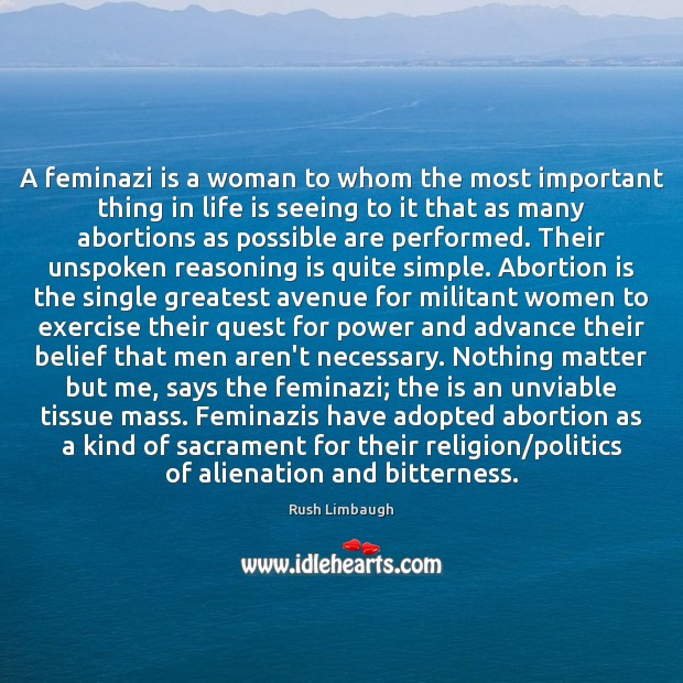A feminazi is a woman to whom the most important thing in Exercise Quotes Image