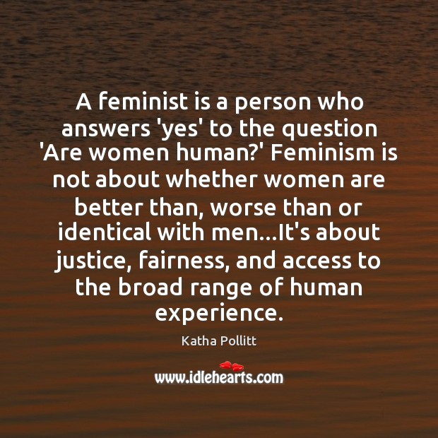 A feminist is a person who answers 'yes' to the question 'Are Access Quotes Image