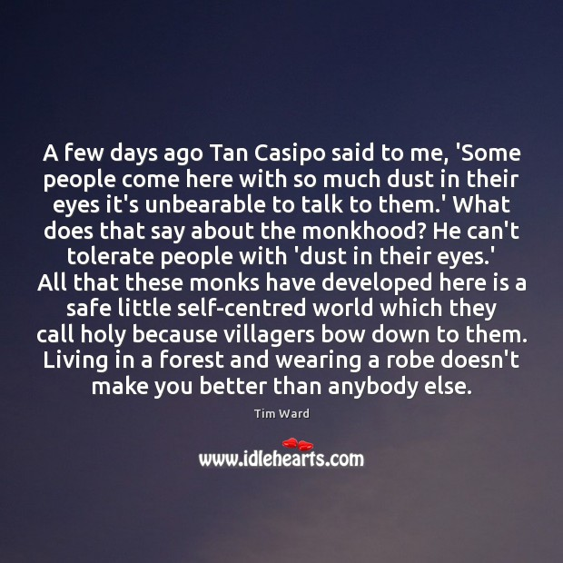A few days ago Tan Casipo said to me, 'Some people come Image