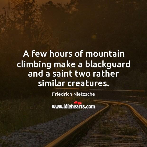 A few hours of mountain climbing make a blackguard and a saint Image