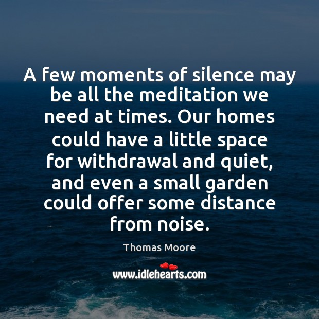 A few moments of silence may be all the meditation we need Image