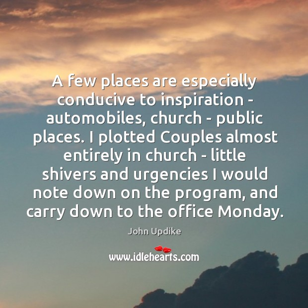 A few places are especially conducive to inspiration – automobiles, church – Image