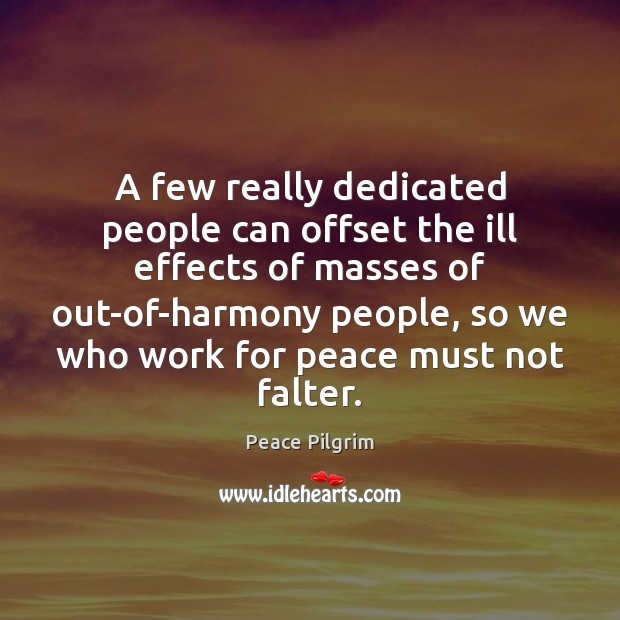 A few really dedicated people can offset the ill effects of masses Image