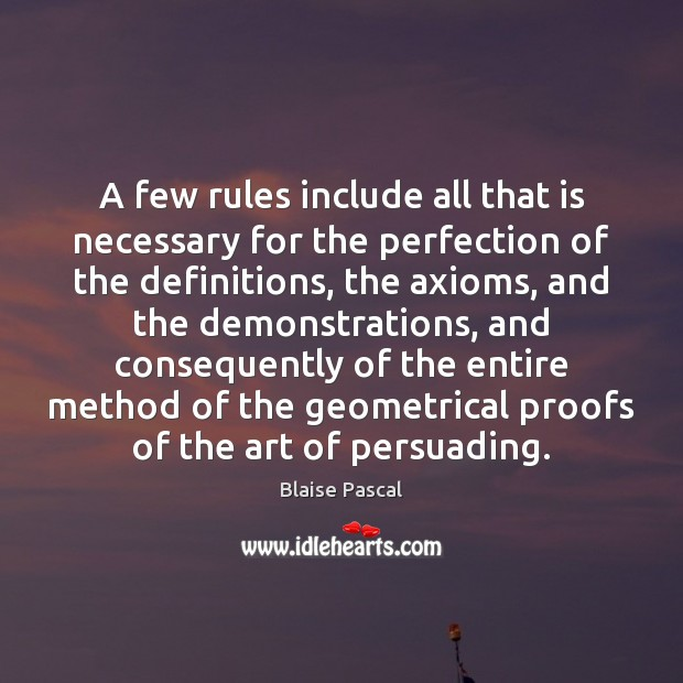 A few rules include all that is necessary for the perfection of Image