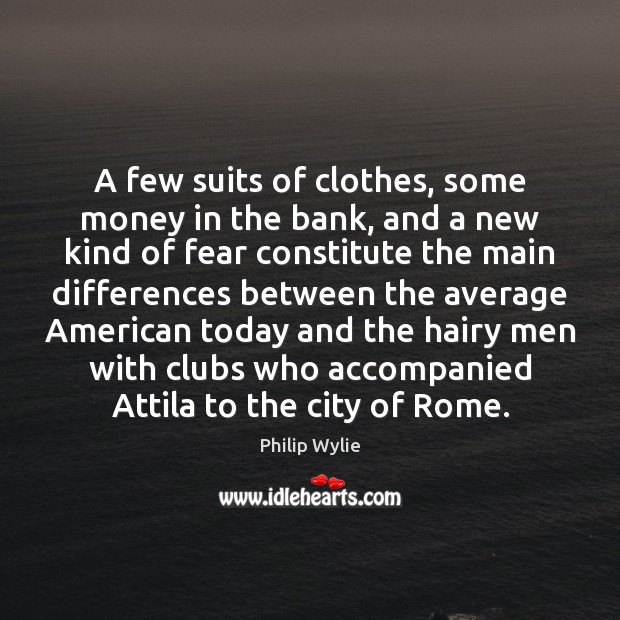 A few suits of clothes, some money in the bank, and a Image