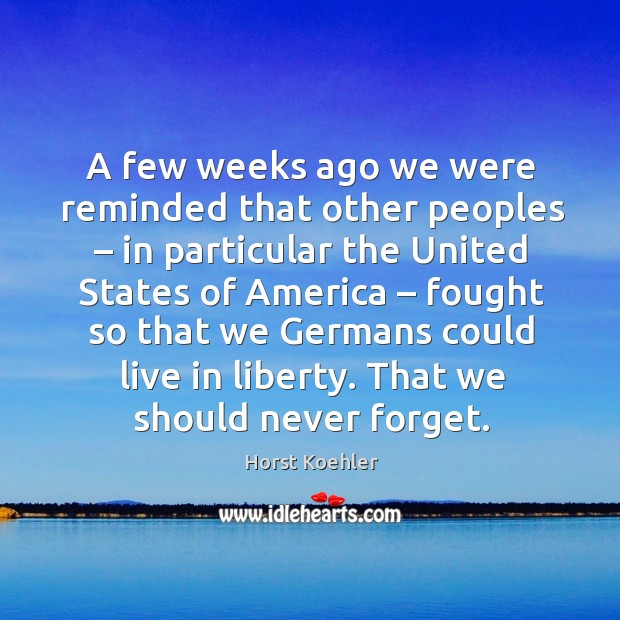 A few weeks ago we were reminded that other peoples – in particular the united states Image