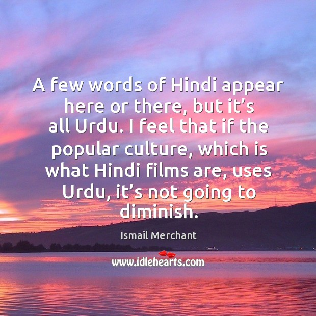A few words of hindi appear here or there, but it's all urdu. Image