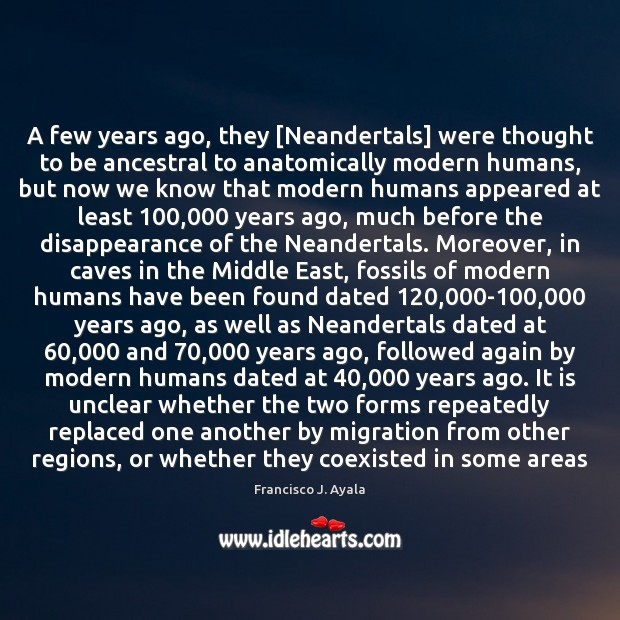 A few years ago, they [Neandertals] were thought to be ancestral to Image