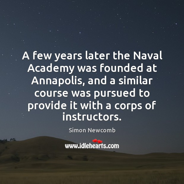 A few years later the Naval Academy was founded at Annapolis, and Image