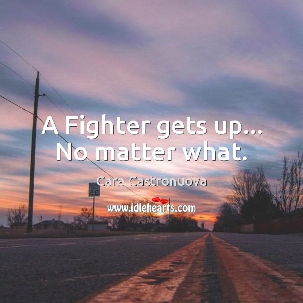 Image, A Fighter gets up… No matter what.