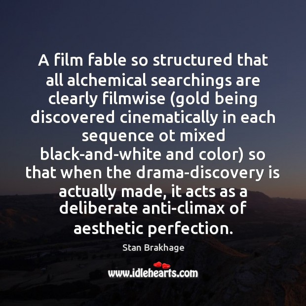 A film fable so structured that all alchemical searchings are clearly filmwise ( Image