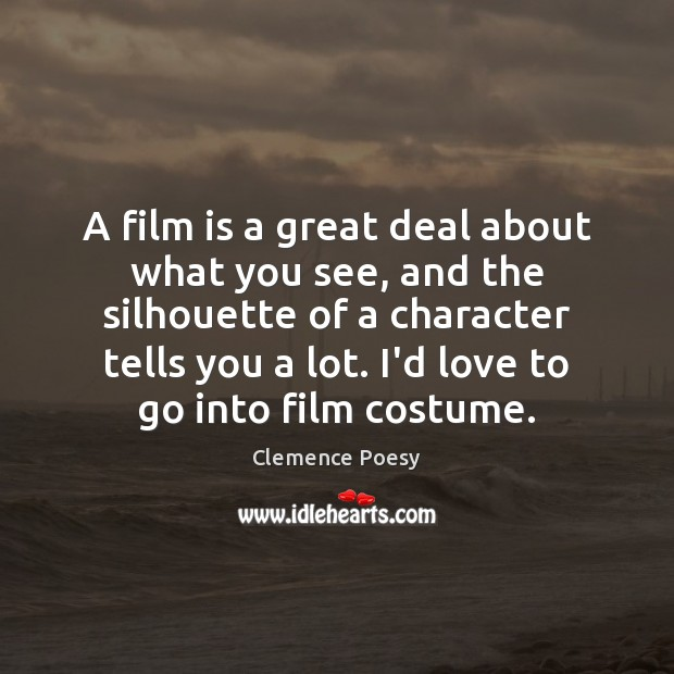 A film is a great deal about what you see, and the Image