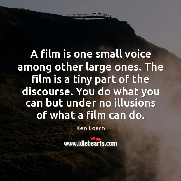 A film is one small voice among other large ones. The film Image