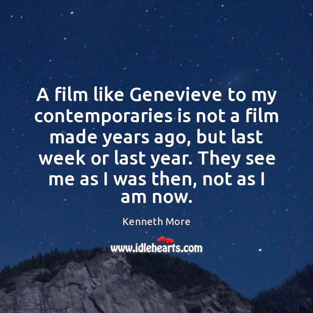A film like Genevieve to my contemporaries is not a film made Image
