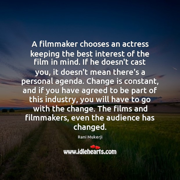 Image, A filmmaker chooses an actress keeping the best interest of the film