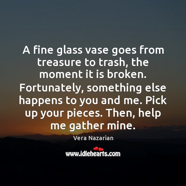 A fine glass vase goes from treasure to trash, the moment it Image