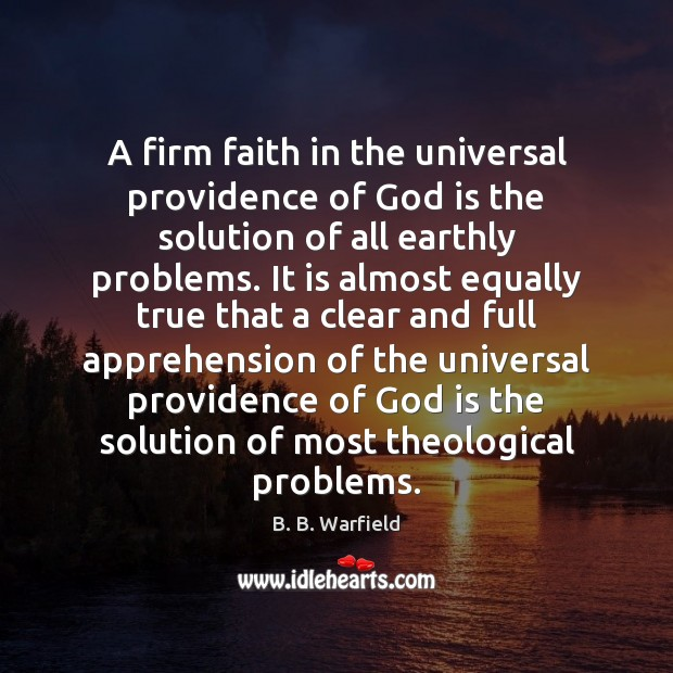 Image, A firm faith in the universal providence of God is the solution