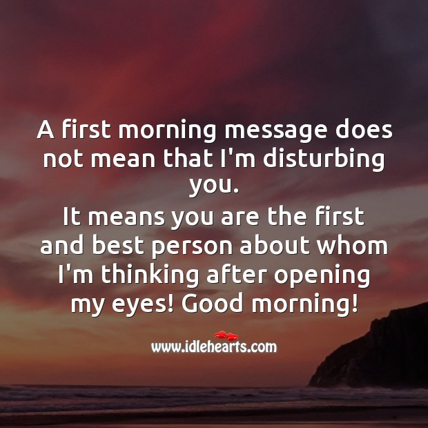 A first morning message does not mean that I am disturbing you. Image
