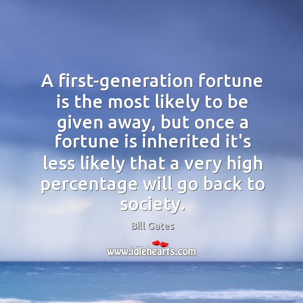 A first-generation fortune is the most likely to be given away, but Image