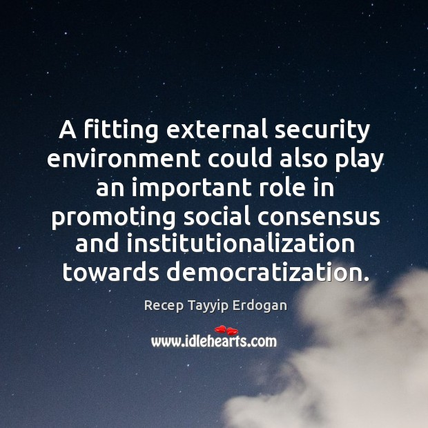 A fitting external security environment could also play an important role in promoting Image
