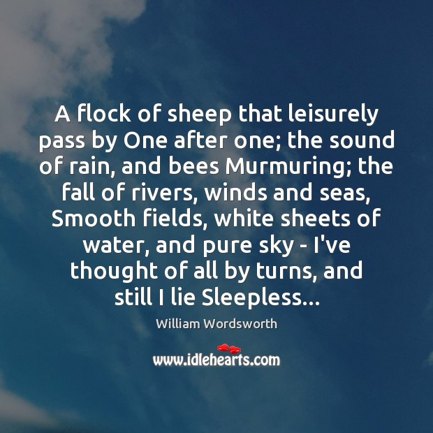 A flock of sheep that leisurely pass by One after one; the William Wordsworth Picture Quote