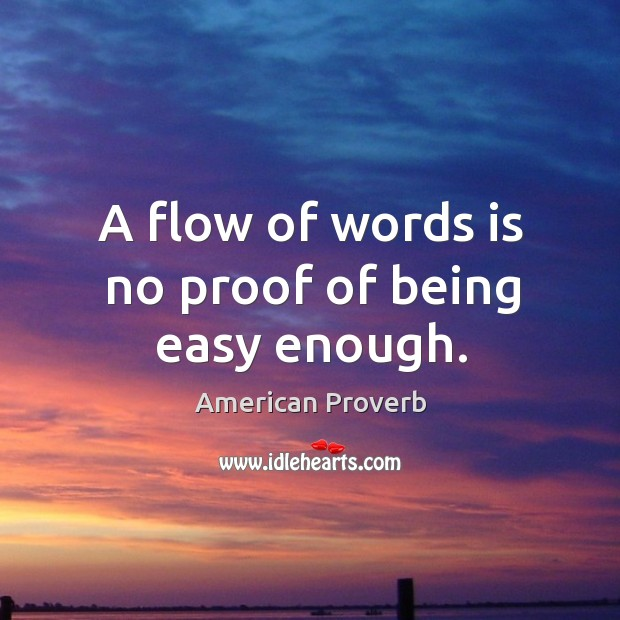 Image, A flow of words is no proof of being easy enough.