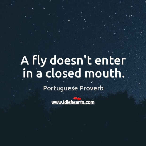Image, A fly doesn't enter in a closed mouth.