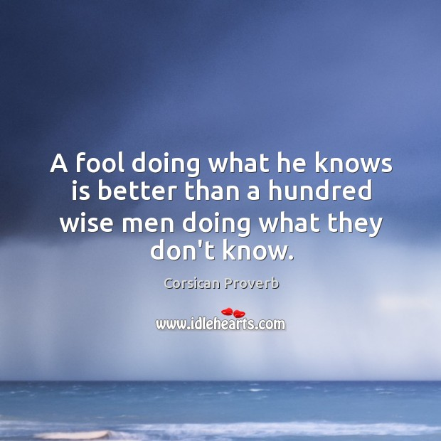 Image, A fool doing what he knows is better than a hundred wise