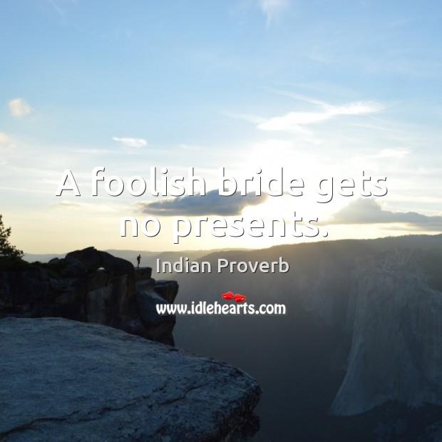 Image, A foolish bride gets no presents.