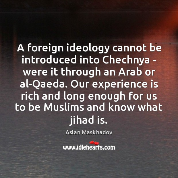 Image, A foreign ideology cannot be introduced into Chechnya – were it through